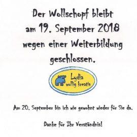 19. September 2018  Mein Wollschopf bleibt geschlossen.